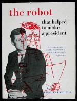 The Robot That Helped to Make a President