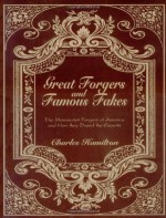 Great Forgers and Famous Fakes