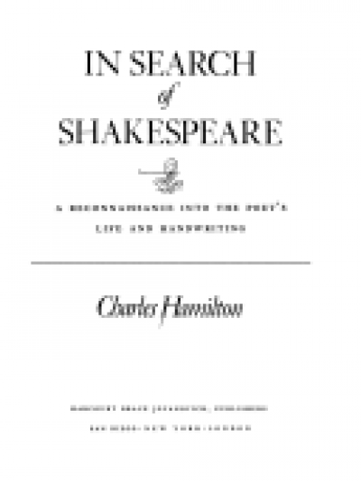 In Search of Shakespeare: A Reconnaissance Into the Poet's Life and Handwriting