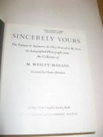 Sincerely Yours: The Famous and the Infamous as They Wanted to Be Seen